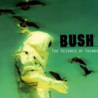bush: The Science Of Things