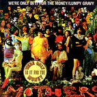 frank zappa: We're Only In It For The Money/Lumpy Gravy