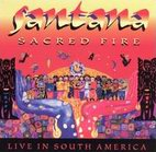 carlos santana: Sacred Fire: Live In South America