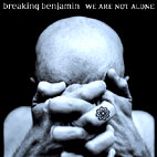 breaking benjamin: We Are Not Alone