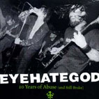 eyehategod: Ten Years Of Abuse And Still Broke