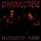 cannibal corpse: Evisceration Plague