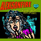 alexisonfire: Watch Out!