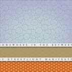 streetlight manifesto: Somewhere In The Between