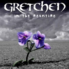 gretchen: In The Mean Time