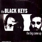 The Black Keys: The Big Come Up
