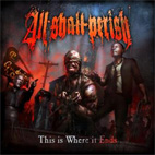 all shall perish: This Is Where It Ends
