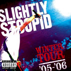 slightly stoopid: Winter Tour '05-'06
