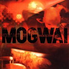 mogwai: Rock Action