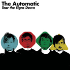 the automatic: Tear The Signs Down