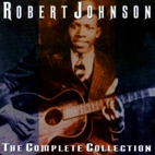 robert johnson: The Complete Collection