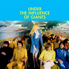 Under The Influence Of Giants: Under The Influence Of Giants