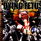 Dying Fetus: Destroy The Opposition