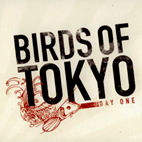 birds of tokyo: Day One