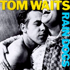 tom waits: Rain Dogs