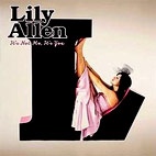 lily allen: It's Not Me, It's You