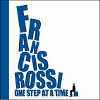 Francis Rossi: One Step At A Time