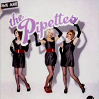 the pipettes: We Are The Pipettes