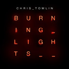 chris tomlin: Burning Lights