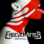 EndeverafteR: Kiss Or Kill
