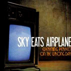 sky eats airplane: Everything Perfect On The Wrong Day