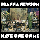 joanna newsom: Have One On Me