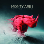 Monty Are I: Break Through The Silence
