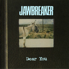 jawbreaker: Dear You