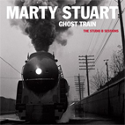 marty stuart: Ghost Train - The Studio B Sessions