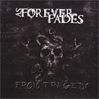 As Forever Fades: From Tragedy