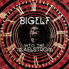 Bigelf: Into The Maelstrom
