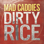 mad caddies: Dirty Rice