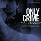 only crime: Pursuance