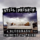 various artists: Still Phishin': A Bluegrass Tribute To Phish, Vol.