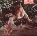 something corporate: Leaving Through The Window