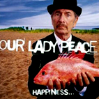 our lady peace: Happiness Is Not A Fish You Can Catch