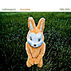 matthew good: In A Coma: 1995-2005