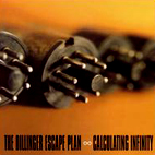 dillinger escape plan: Calculating Infinity