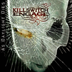 killswitch engage: As Daylight Dies