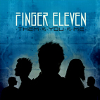 finger eleven: Them Vs. You Vs. Me