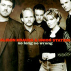Alison Krauss And Union Station: So Long, So Wrong