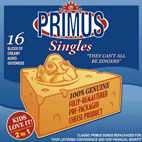 primus: They Can't All Be Zingers