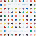 30 seconds to mars: Love Lust Faith + Dreams