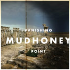 mudhoney: Vanishing Point