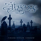 The Absence: From Your Grave