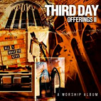 Third Day: Offerings Ii: All I Have To Give
