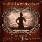 joe bonamassa: The Ballad Of John Henry