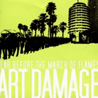 fear before the march of flames: Art Damage
