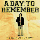 a day to remember: For Those Who Have Heart
