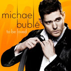 michael buble: To Be Loved